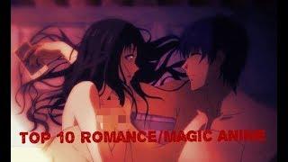 Top 10 Romance/Magic Anime