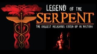 Legend of the Serpent: The Biggest Religious Cover Up in History - Serpent Cult-Reptilian Secrets