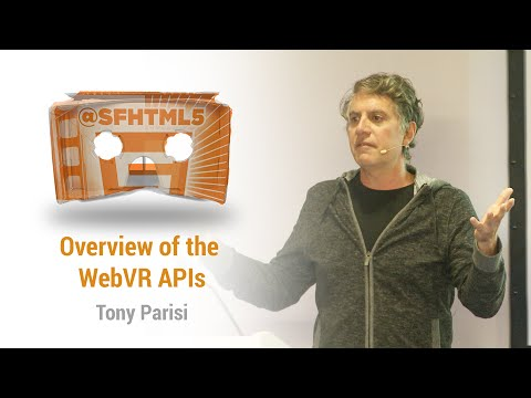 Introduction and Overview of the WebVR APIs with Tony Parisi