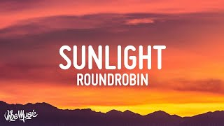 Roundrobin - Sunlight (Lyrics)