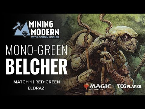 [MTG] Mining Modern - Mono-Green Belcher | Match 1 VS Red-Green Eldrazi