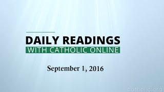 Daily Reading for Thursday, September 1st, 2016 HD