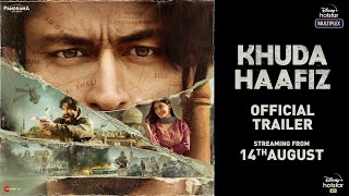 Khuda Haafiz Movie Trailer | Vidyut Jammwal, Shivaleeka Oberoi | On 14th August