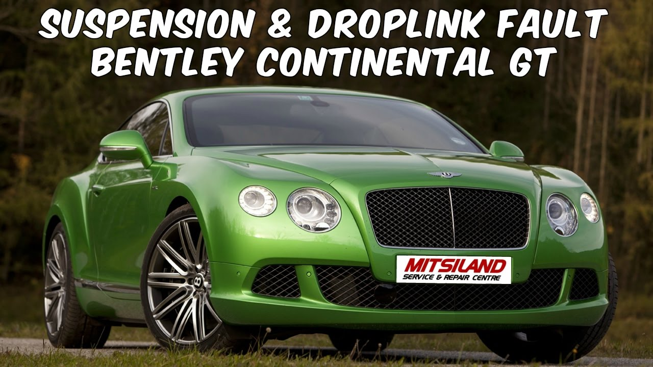 Suspension  U0026 Droplink Fault Bentley Continental Gt