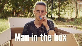 Alice in Chains - MAN IN THE BOX but played in a BOX.