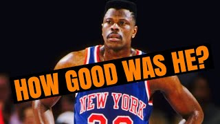 How Good Was Patrick Ewing Really?