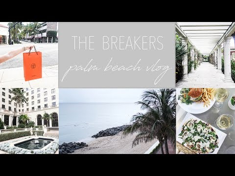 TRAVEL VLOG |  PALM BEACH AT THE BREAKERS
