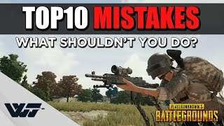 TOP 10: DEADLIEST MISTAKES that PUBG players make!