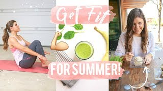 Get Fit for Summer! Workouts, Healthy Recipes + Must Haves!