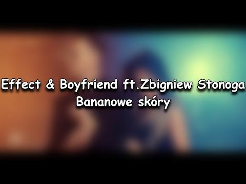EFFECT & BOYFRIEND ft. Zbigniew Stonoga - Bananowe Skóry REMIX