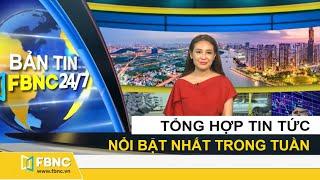 Tổng hợp tin tức Việt Nam nổi bật nhất trong tuần | Bản tin cuối tuần ngày 31/5/2020