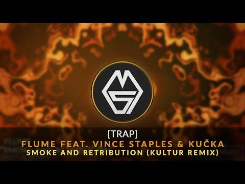 [TRAP] Flume feat. Vince Staples & Kučka - Smoke And Retribution (Kultur Remix)
