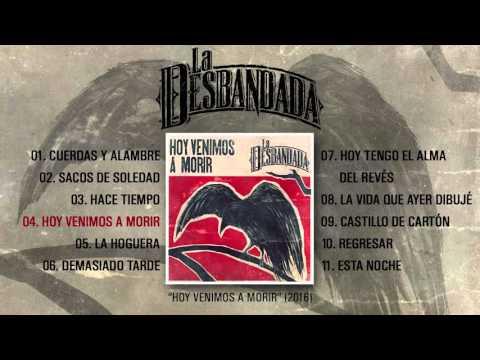 """LA DESBANDADA """"Hoy Venimos A Morir"""" (Álbum Completo)"""