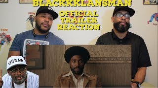Blackkklansman Official Trailer Reaction