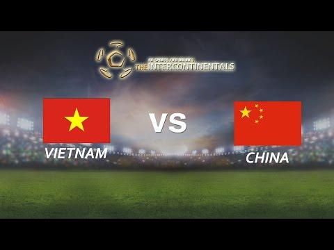 [28.05.2016] VietNam vs China [ The Intercontinentals 2016 ]