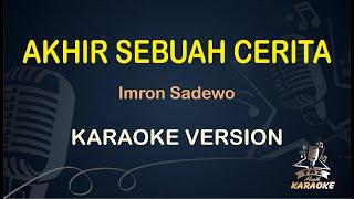 Akhir Sebuah Cerita Imron Sadewo ( Karaoke Dangdut Koplo )