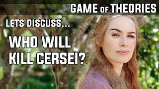 Who Will Kill Cersei - Valonqar Prophecy - TOP 5 Candidates - Game of Thrones Season 7 Theory