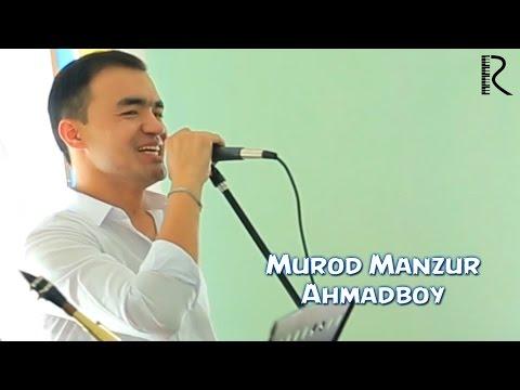 Murod Manzur - Ahmadboy   Мурод Манзур - Ахмадбой