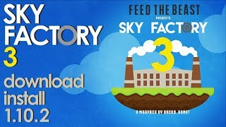 SKY FACTORY 3 MODPACK 1.10.2 minecraft - how to download and install FTB Sky Factory 3 (on Windows)