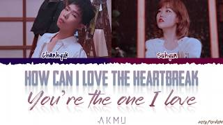 AKMU - 'How can I love the heartbreak, you`re the one I love' Lyrics [Color Coded_Han_Rom_Eng]