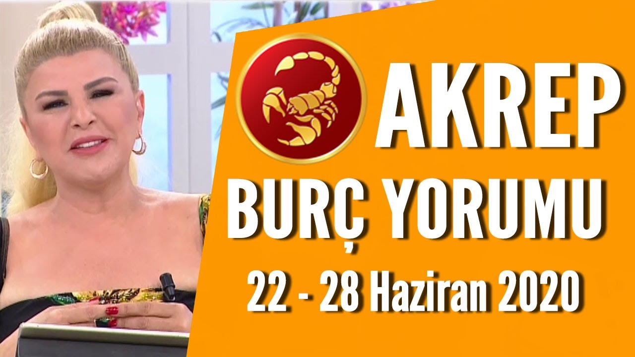 AKREP BURCU | Şanssız dönem geride kaldı! | 22 - 28 Haziran 2020