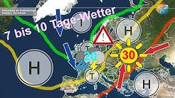 Wettervorhersage: 7 bis 10 Tage Wetter. Sommerstart und kurz mal 30 Grad, dann Gewitterfront.