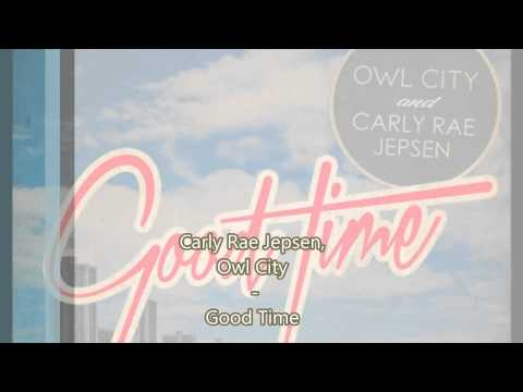 Charly Rae Jepson, Owl City - Good Time (HD) (HQ)