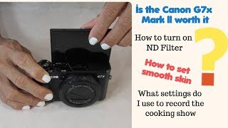 How to Turn on ND Filter and Smooth Skin on the Canon G7x Mark ll?