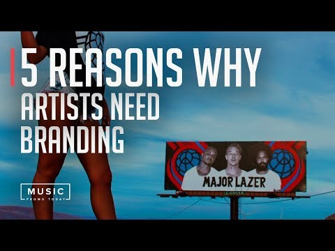 5 Reasons Why Artists Need Branding | MusicPromoToday