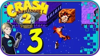 Crash Bandicoot 2: N-Tranced - Part 3: Now It