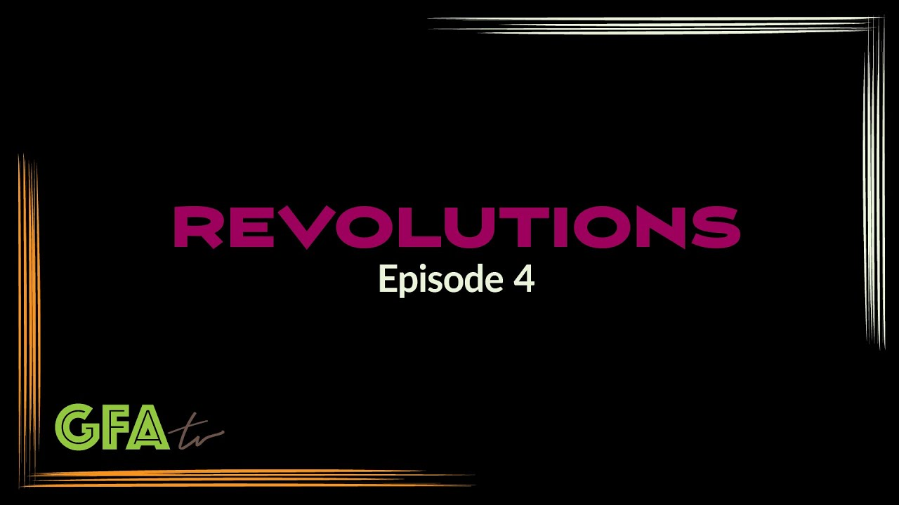 "GFAtv: ""Revolutions"" Episode 4"