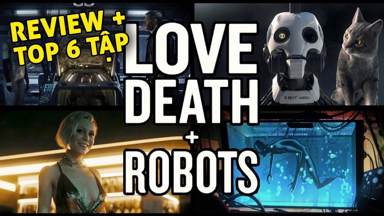 LOVE, DEATH & ROBOTS: Top 6 tập ẤN TƯỢNG & Ý NGHĨA NHẤT