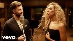 Calum Scott, Leona Lewis - You Are The Reason (Duet Version)