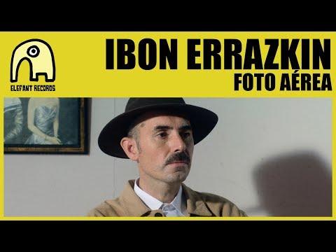 IBON ERRAZKIN - Foto Aérea [Official]