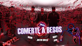 Justin Quiles Ft Nicky Jam Wisin - Comerte A Besos Nuevo 2019