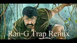 Pulimurugan Title Song(Dj Ran-G Trap Remix)