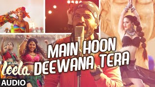 'Main Hoon Deewana Tera' Full Song (Audio) | Meet Bros Anjjan ft. Arijit Singh | Ek Paheli Leela