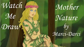 WATCH ME DRAW - Mother Nature by Marci-Darci