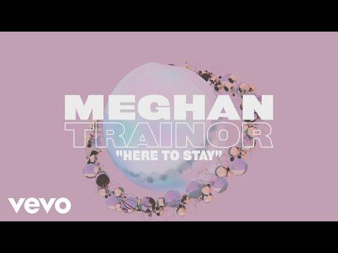 Meghan Trainor - Here To Stay (Lyric Video)