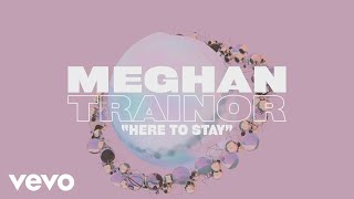 Meghan Trainor - Here To Stay (Lyric Video) YouTube Videos