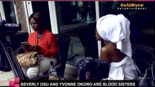 BEVERLY OSU AND YVONNE OKORO ARE BLOOD SISTERS