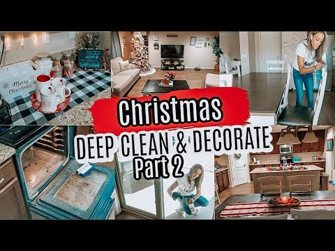 CHRISTMAS 2019 DEEP CLEAN AND DECORATE WITH ME | CHRISTMAS DECOR PART 2