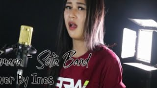 ASMARA -setia band | COVER BY INES