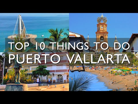 What are the Top 10 Things to do in Puerto Vallarta, Mexico? Tips and Ideas of What To Do in PV
