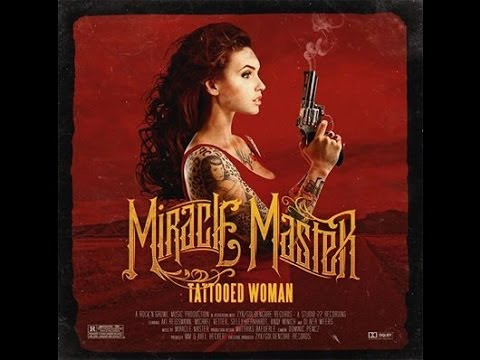 Miracle Master - Tattooed Woman (Official Video)