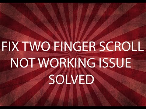 How To Fix Two Finger Scroll Not Working On Windows