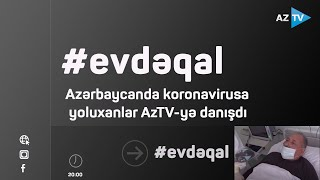 Azərbaycanda koronavirusa yoluxanlar AzTV-yə danışdı