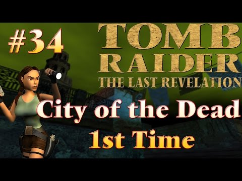 Tomb Raider IV The Last Revelation: #34 - City of the Dead 1st |