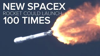 Next SpaceX Falcon 9 could launch 100 times