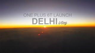 Delhi Vlog | One Plus 6t Launch | GOM